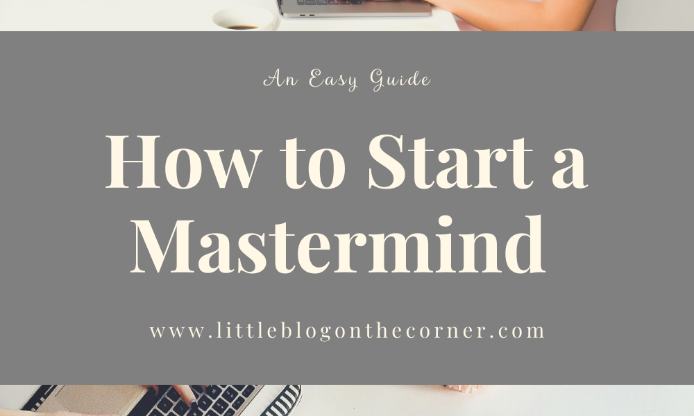 How To Start a Mastermind Group