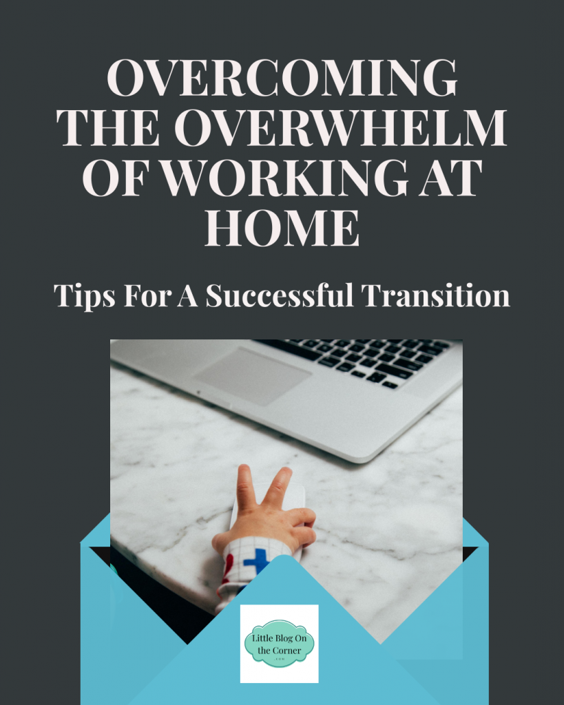 Overcome the Overwhelm of Working From Home.